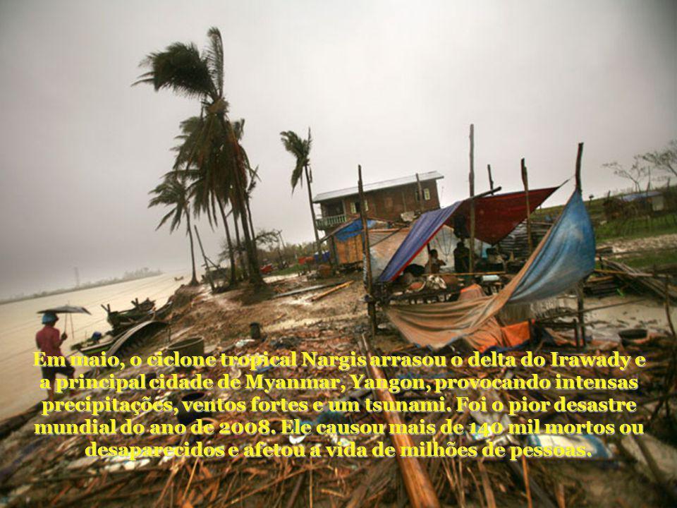 Em maio, o ciclone tropical Nargis arrasou o delta do Irawady e a principal cidade de Myanmar, Yangon, provocando intensas precipitações, ventos fortes e um tsunami.