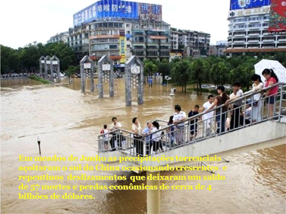Em meados de Junho as precipitações torrenciais açoitaram o sul da China ocasionando crescentes e repentinos deslizamentos que deixaram um saldo de 57 mortes e perdas econômicas de cerca de 4 bilhões de dólares.