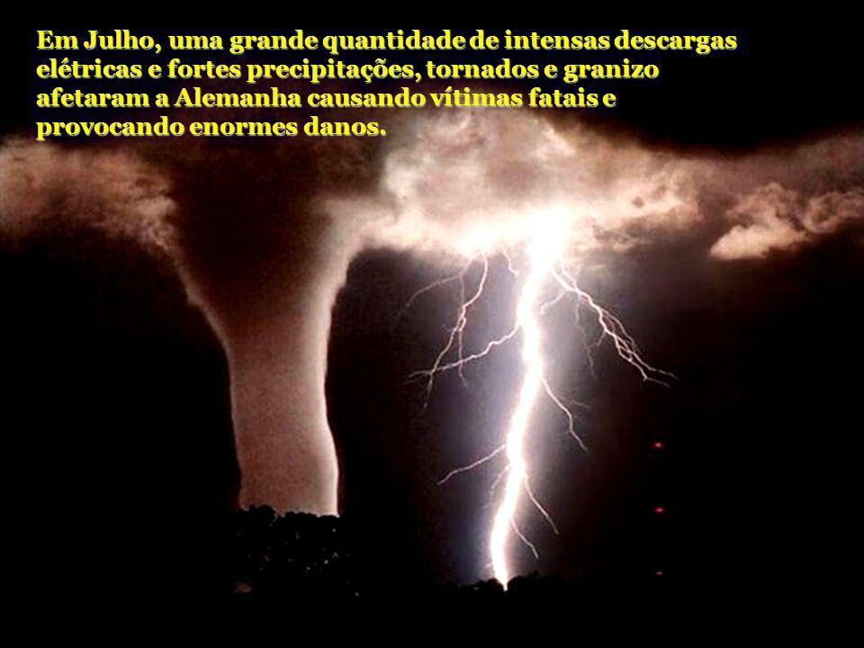 Em Julho, uma grande quantidade de intensas descargas elétricas e fortes precipitações, tornados e granizo afetaram a Alemanha causando vítimas fatais e provocando enormes danos.