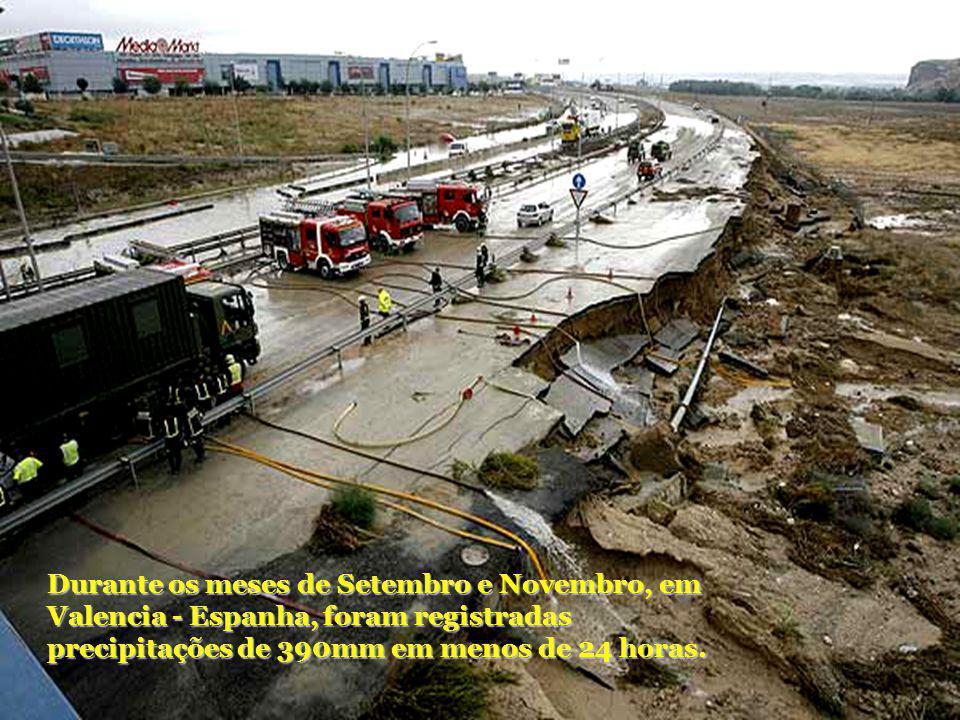 Durante os meses de Setembro e Novembro, em Valencia - Espanha, foram registradas precipitações de 390mm em menos de 24 horas.