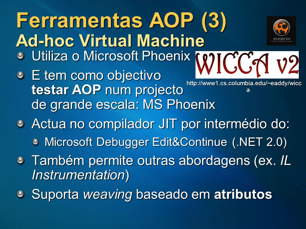 Ferramentas AOP (3) Ad-hoc Virtual Machine