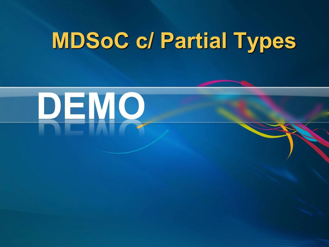 DEMO MDSoC c/ Partial Types 23/03/2017 12:15 AM 40