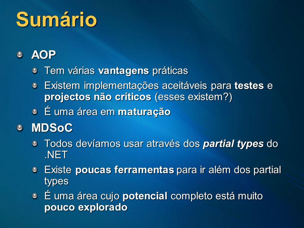 Sumário AOP MDSoC Tem várias vantagens práticas
