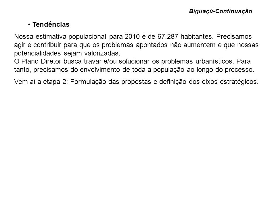 Biguaçú-Continuação Tendências.