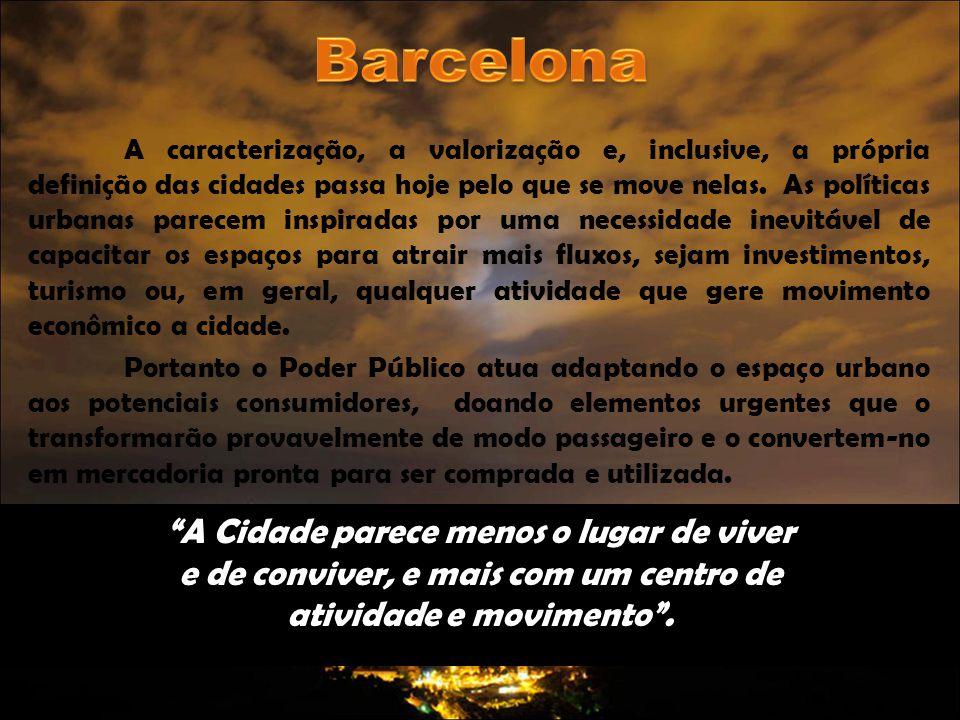 Barcelona A Cidade parece menos o lugar de viver