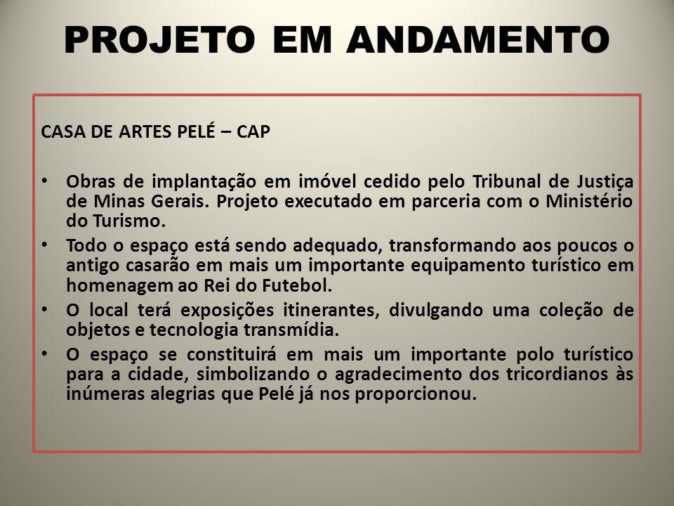 PROJETO EM ANDAMENTO CASA DE ARTES PELÉ – CAP