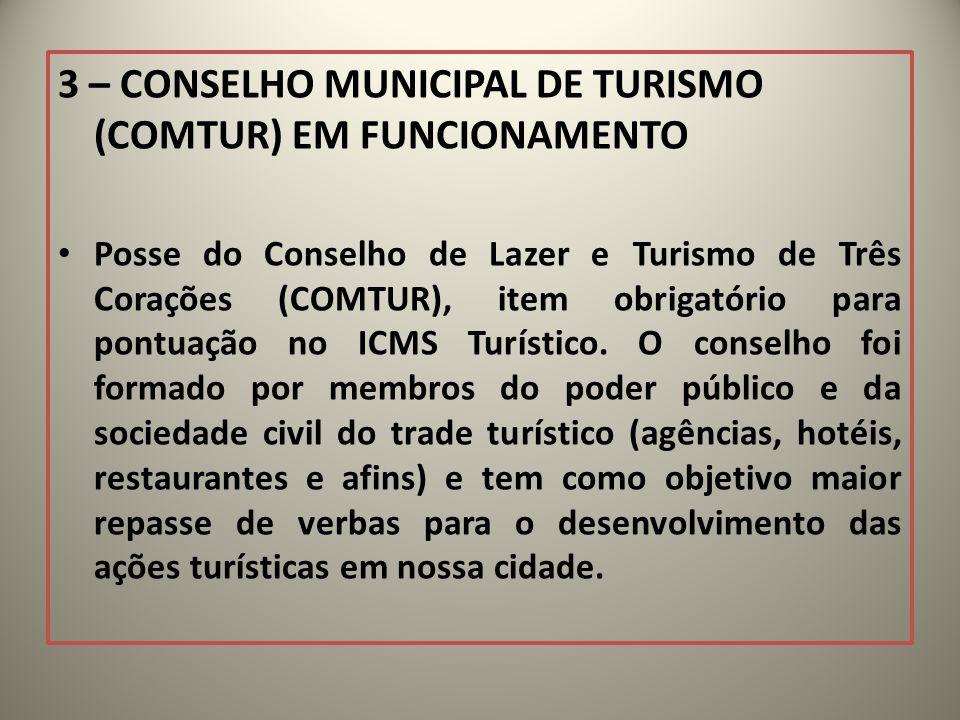3 – CONSELHO MUNICIPAL DE TURISMO (COMTUR) EM FUNCIONAMENTO