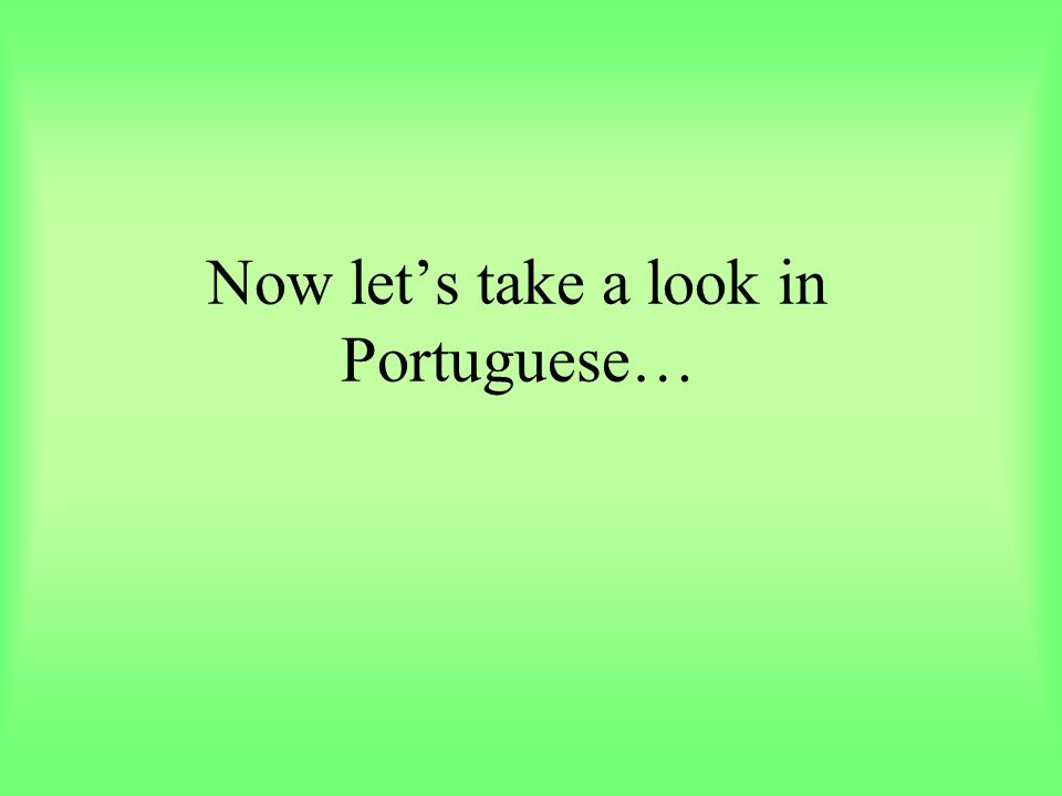 Now let's take a look in Portuguese…