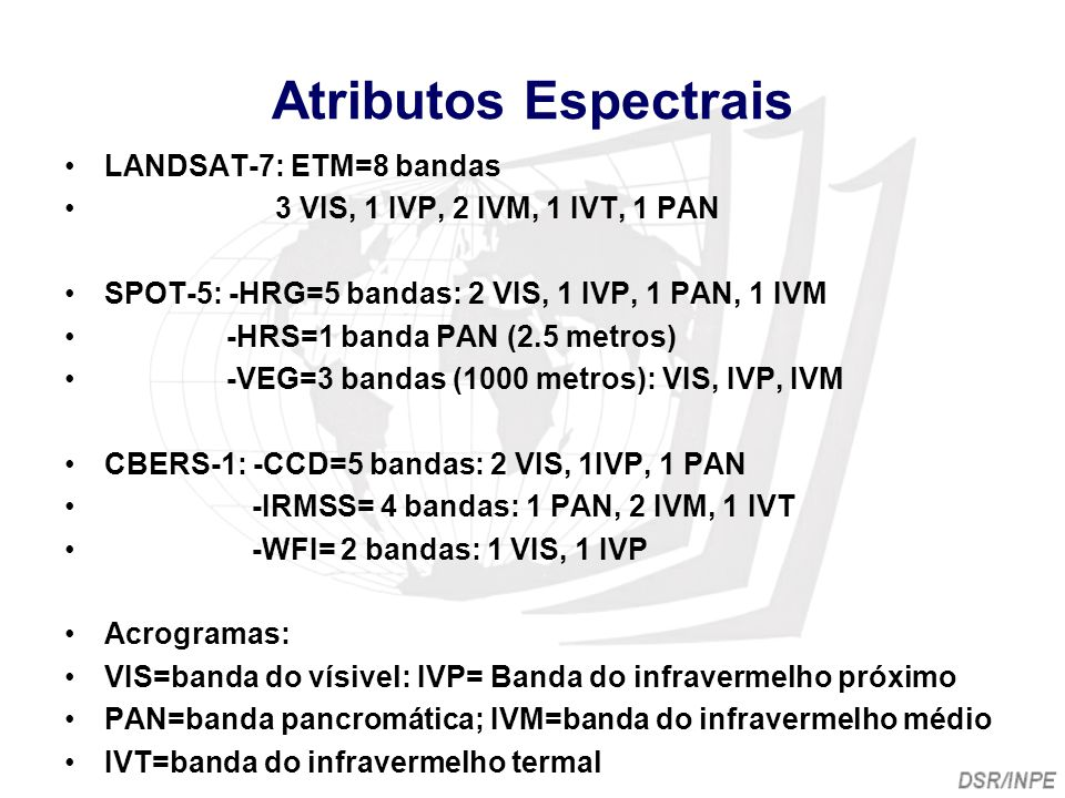 Atributos Espectrais LANDSAT-7: ETM=8 bandas
