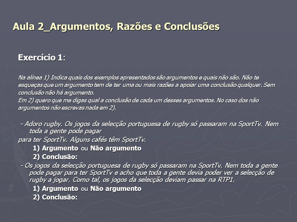Aula 2_Argumentos, Razões e Conclusões