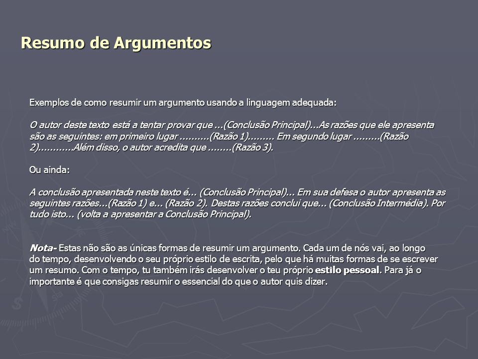 Resumo de Argumentos Exemplos de como resumir um argumento usando a linguagem adequada:
