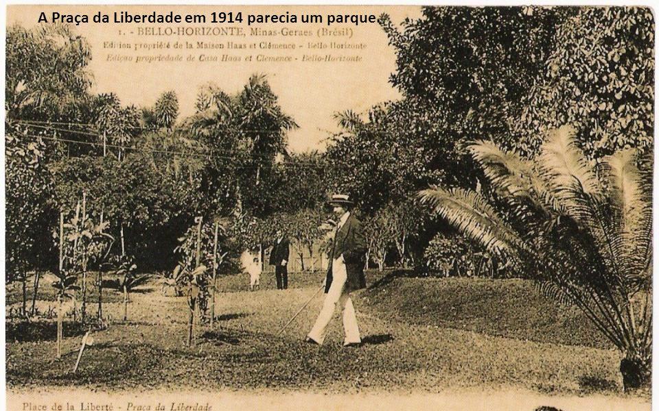 A Praça da Liberdade em 1914 parecia um parque.