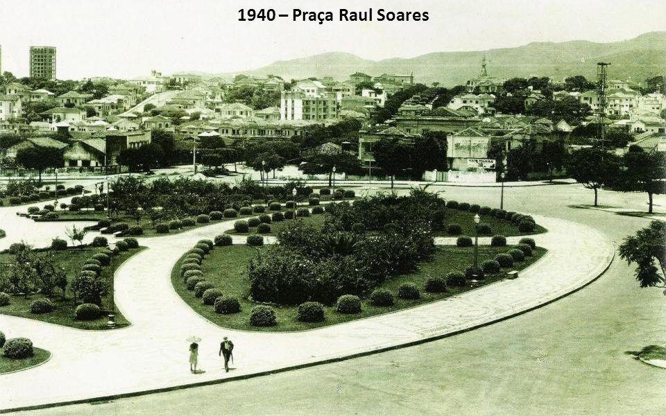 1940 – Praça Raul Soares