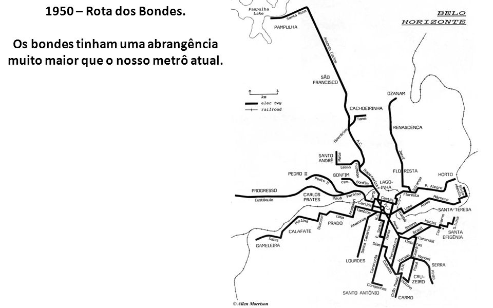 Os bondes tinham uma abrangência muito maior que o nosso metrô atual.