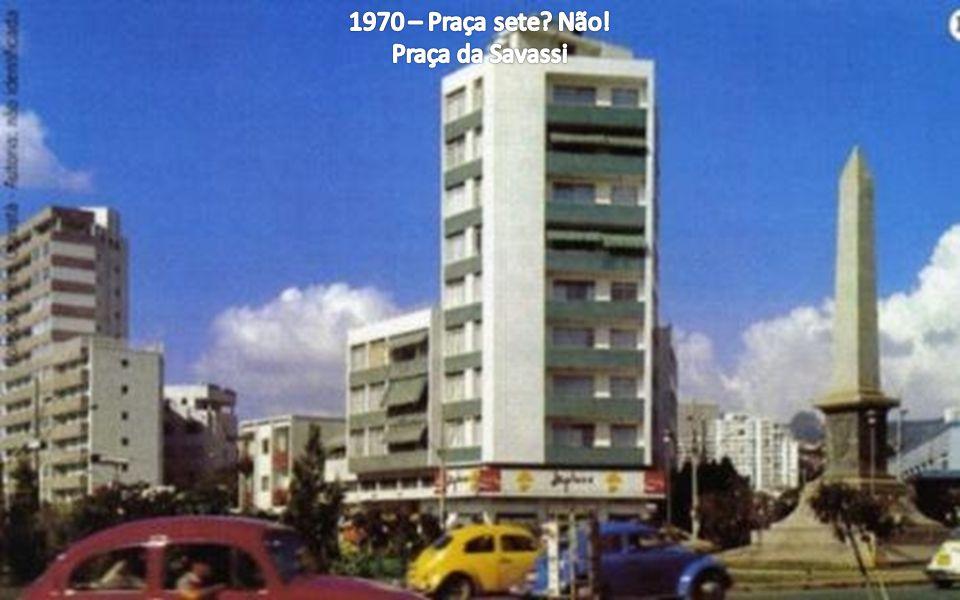 1970 – Praça sete Não! Praça da Savassi