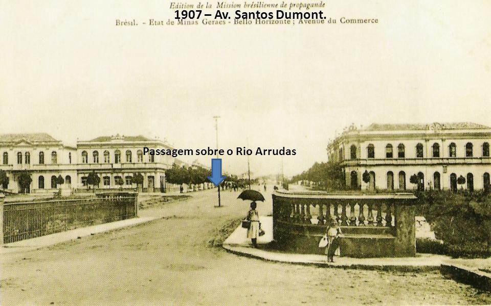 1907 – Av. Santos Dumont. Passagem sobre o Rio Arrudas