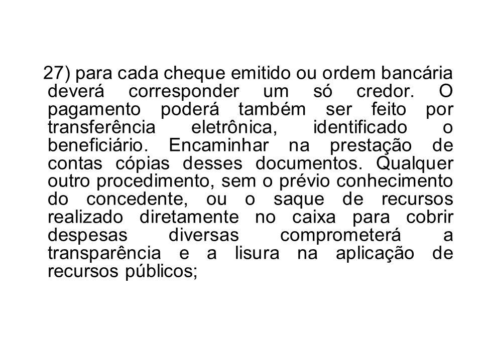 27) para cada cheque emitido ou ordem bancária deverá corresponder um só credor.