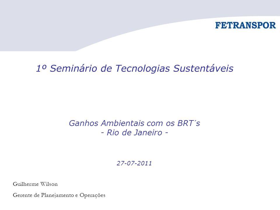 1º Seminário de Tecnologias Sustentáveis Ganhos Ambientais com os BRT´s - Rio de Janeiro - 27-07-2011