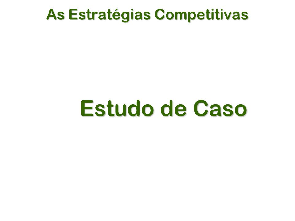 As Estratégias Competitivas