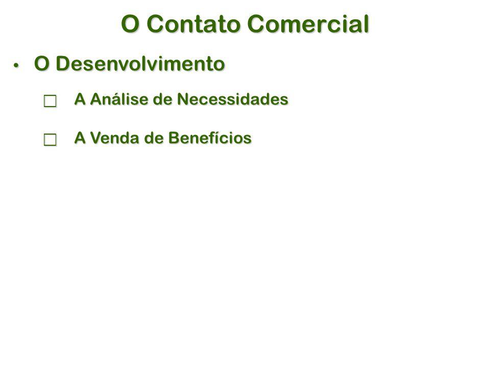 O Contato Comercial O Desenvolvimento A Análise de Necessidades