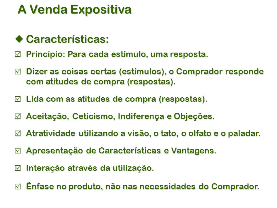 A Venda Expositiva Características: