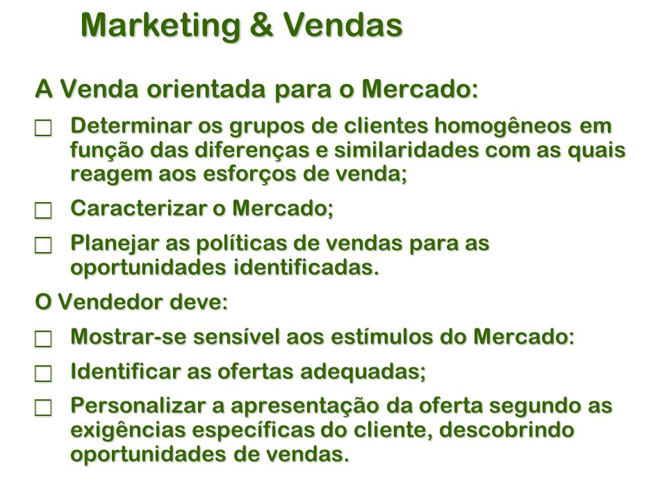 Marketing & Vendas A Venda orientada para o Mercado: