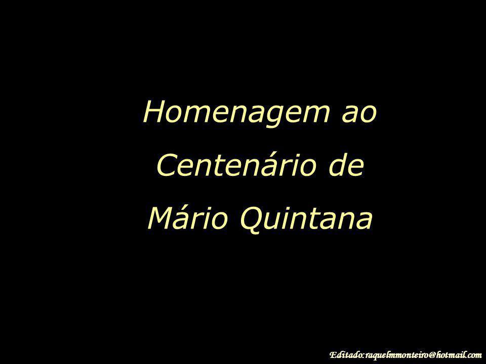 Homenagem ao Centenário de Mário Quintana .