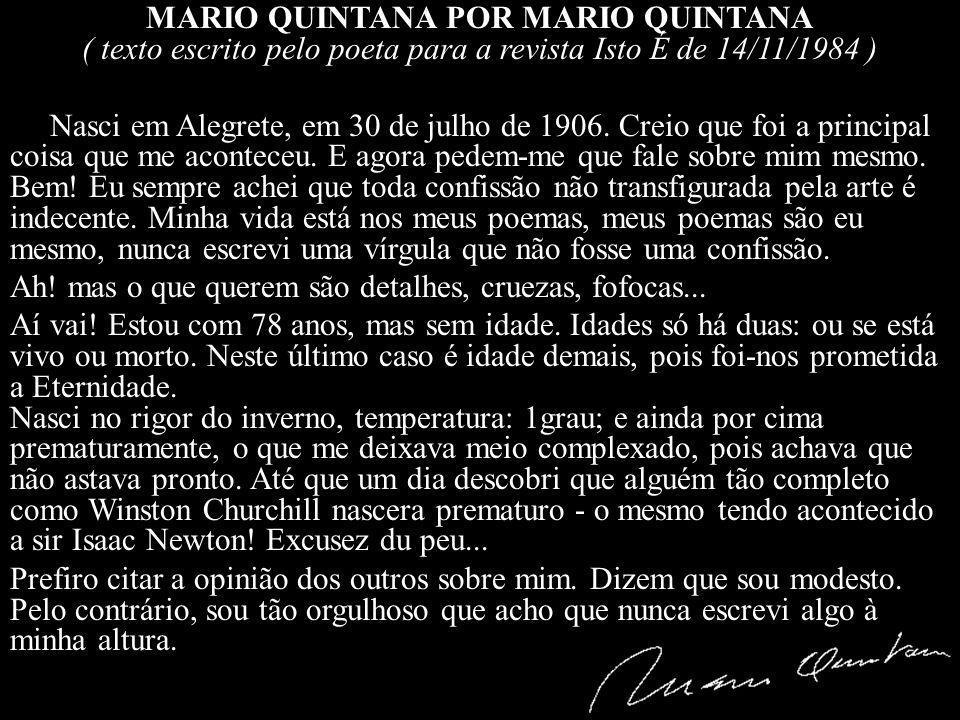 MARIO QUINTANA POR MARIO QUINTANA ( texto escrito pelo poeta para a revista Isto É de 14/11/1984 )