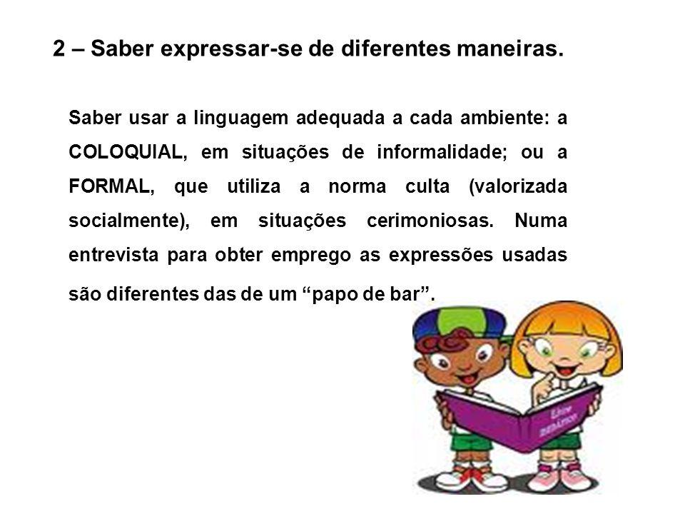 2 – Saber expressar-se de diferentes maneiras.