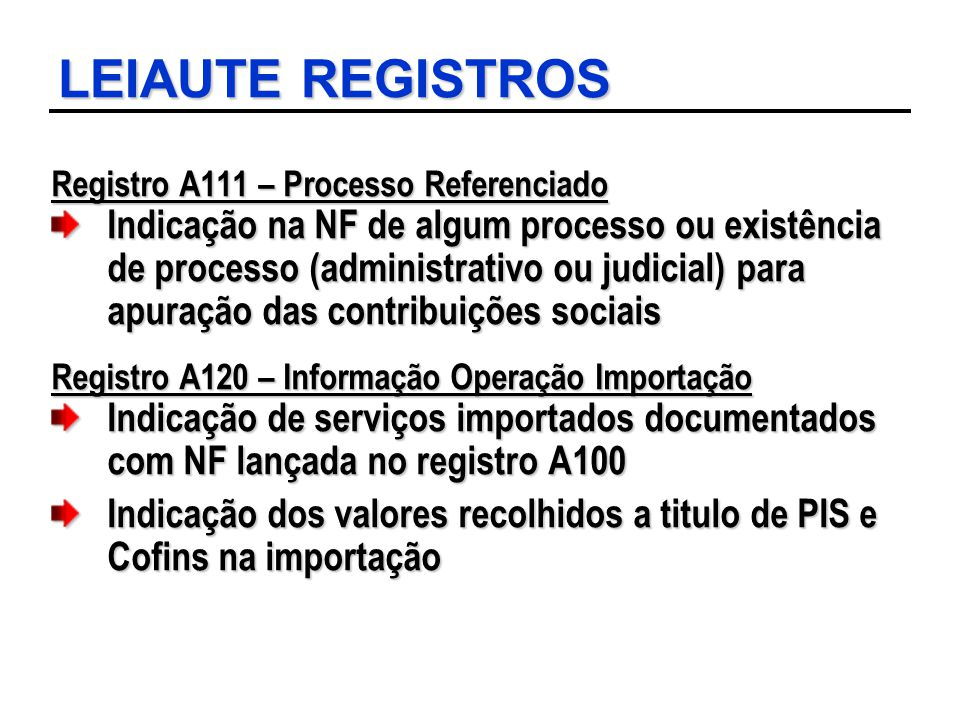 LEIAUTE REGISTROS Registro A111 – Processo Referenciado.