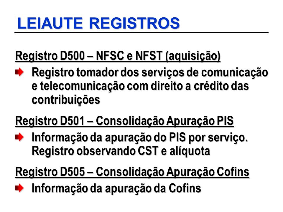 LEIAUTE REGISTROS Registro D500 – NFSC e NFST (aquisição)
