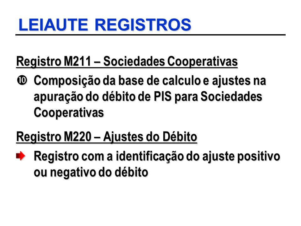 LEIAUTE REGISTROS Registro M211 – Sociedades Cooperativas