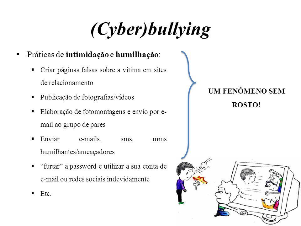 (Cyber)bullying Práticas de intimidação e humilhação: