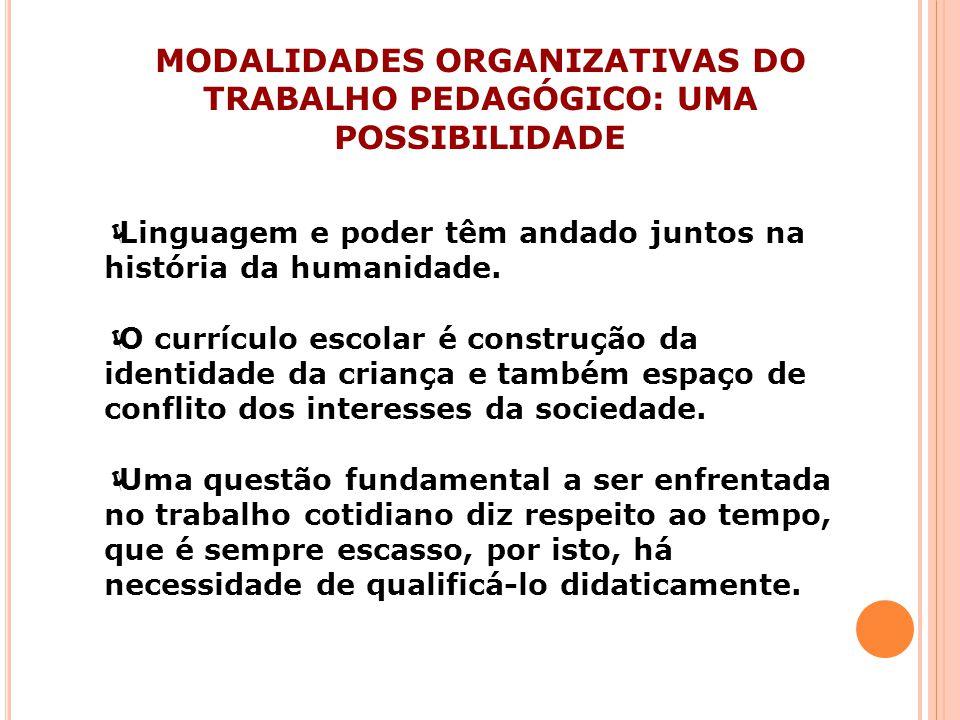 MODALIDADES ORGANIZATIVAS DO TRABALHO PEDAGÓGICO: UMA POSSIBILIDADE
