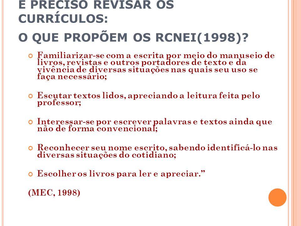 É PRECISO REVISAR OS CURRÍCULOS: O QUE PROPÕEM OS RCNEI(1998)