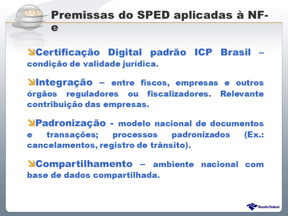 Premissas do SPED aplicadas à NF-e