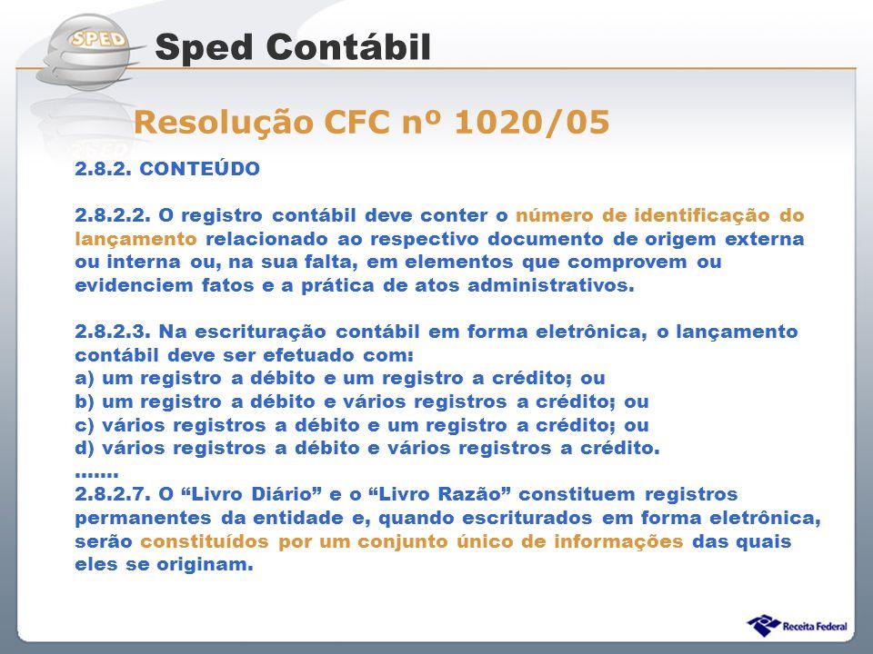 Sped Contábil Resolução CFC nº 1020/05 2.8.2. CONTEÚDO