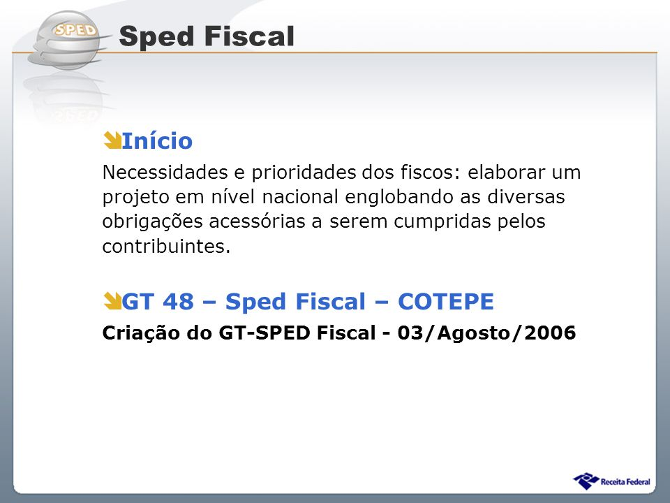 Sped Fiscal Início GT 48 – Sped Fiscal – COTEPE