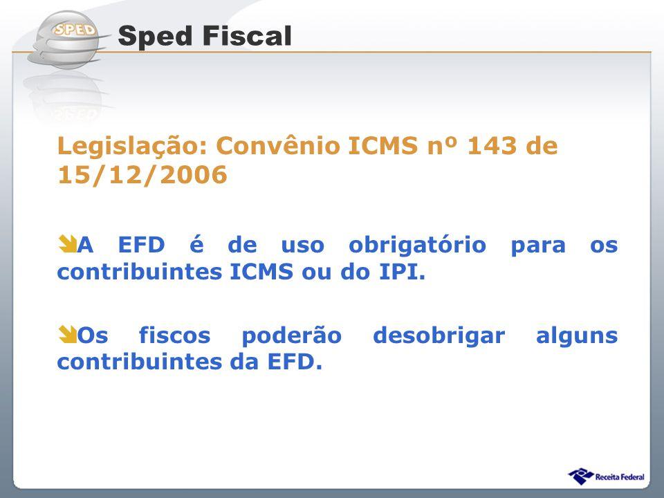 Sped Fiscal Legislação: Convênio ICMS nº 143 de 15/12/2006