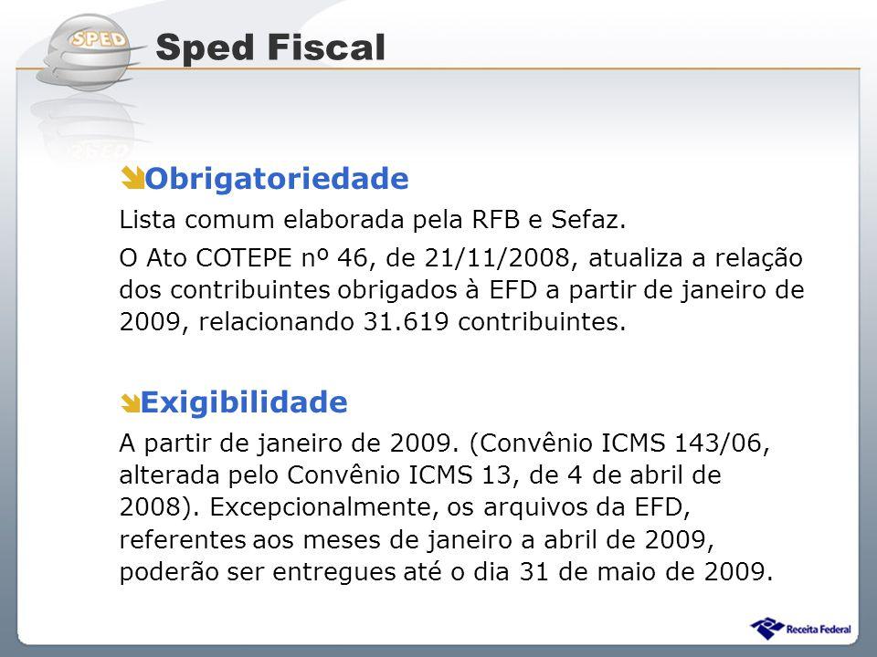 Sped Fiscal Obrigatoriedade Lista comum elaborada pela RFB e Sefaz.