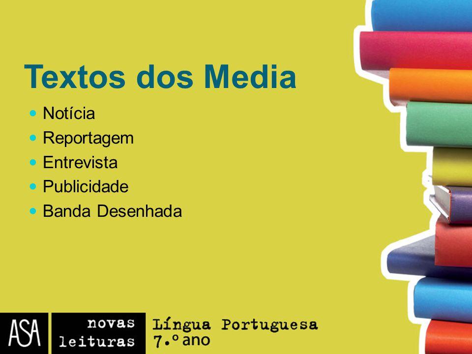 Textos dos Media Notícia Reportagem Entrevista Publicidade