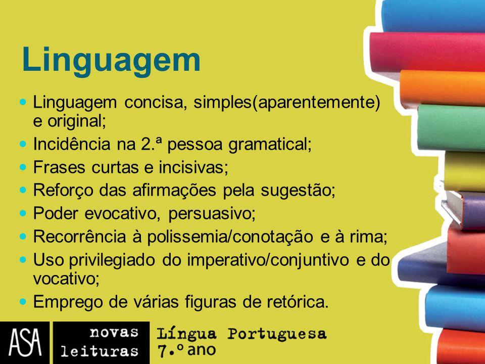 Linguagem Linguagem concisa, simples(aparentemente) e original;