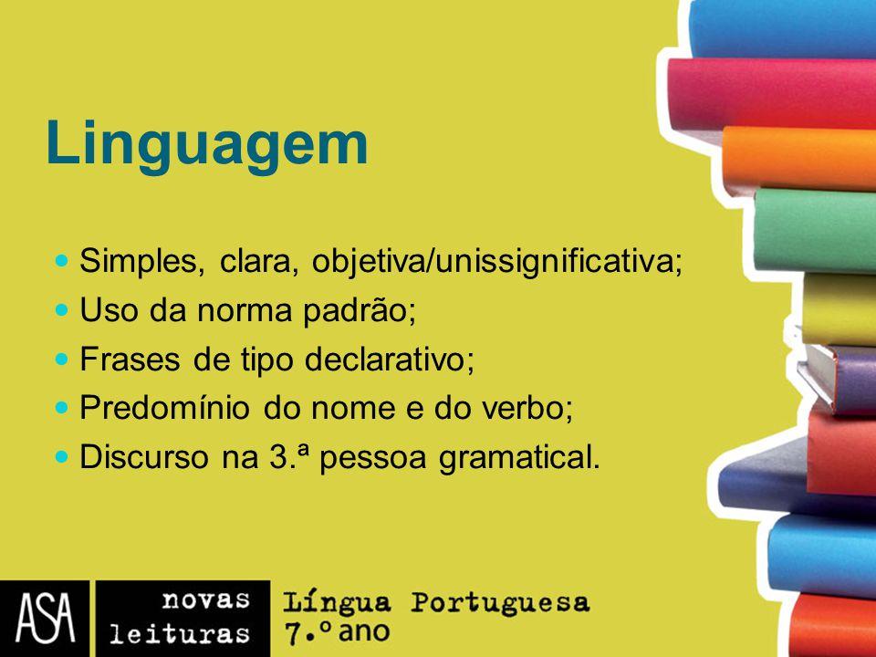 Linguagem Simples, clara, objetiva/unissignificativa;