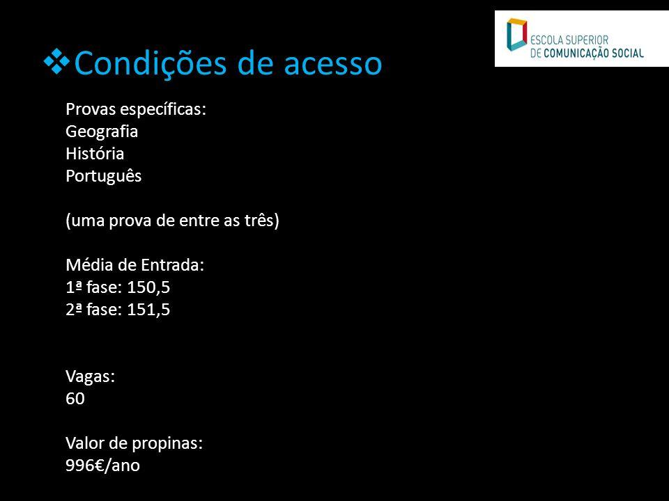 Condições de acesso