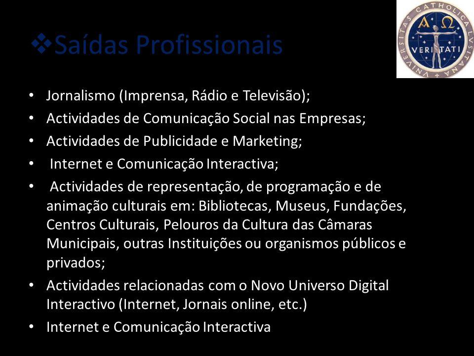 Saídas Profissionais Jornalismo (Imprensa, Rádio e Televisão);