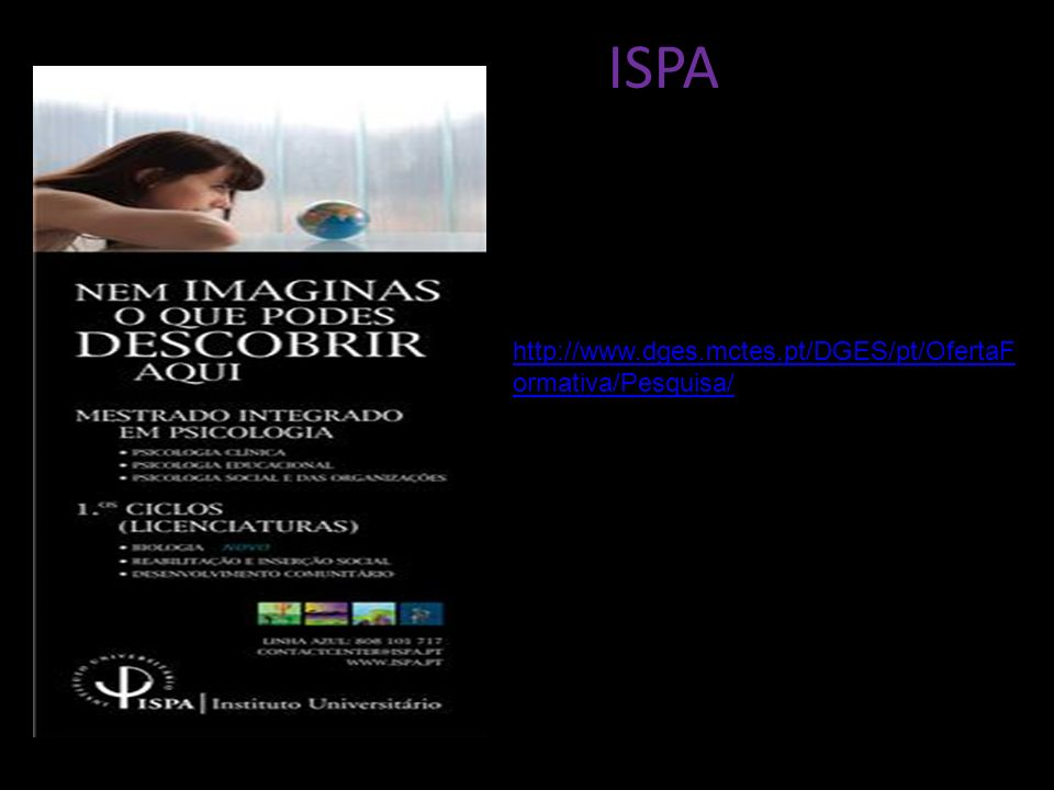 ISPA http://www.dges.mctes.pt/DGES/pt/OfertaFormativa/Pesquisa/