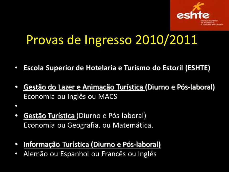 Provas de Ingresso 2010/2011 Escola Superior de Hotelaria e Turismo do Estoril (ESHTE)