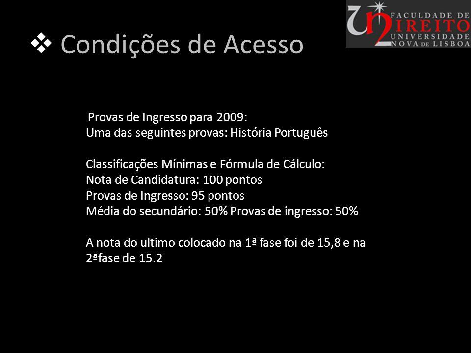Condições de Acesso Uma das seguintes provas: História Português
