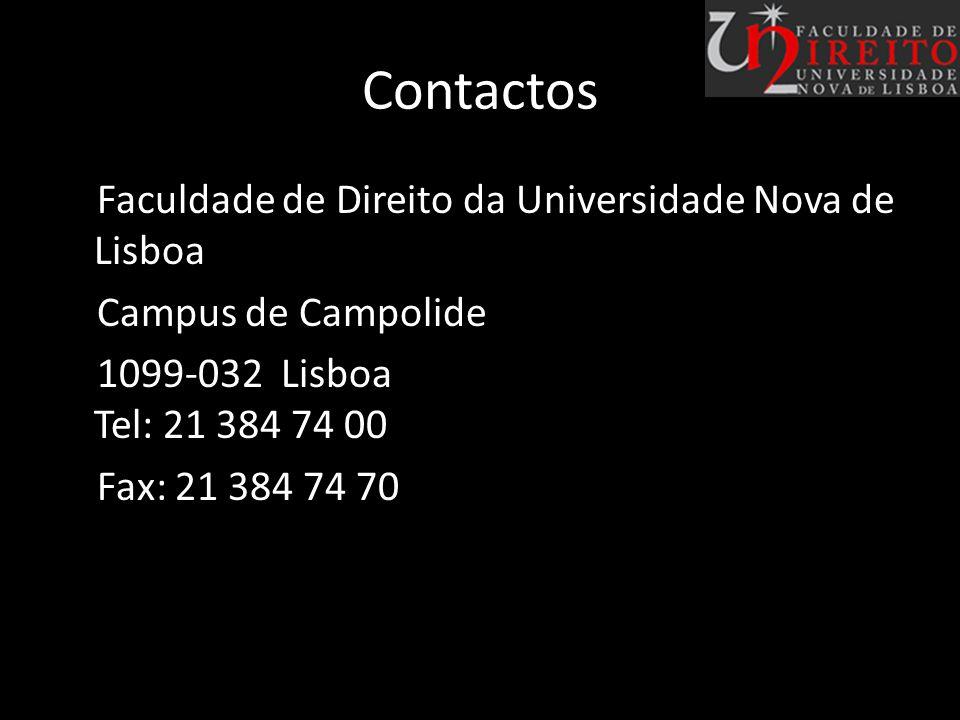 ContactosFaculdade de Direito da Universidade Nova de Lisboa Campus de Campolide 1099-032 Lisboa Tel: 21 384 74 00 Fax: 21 384 74 70