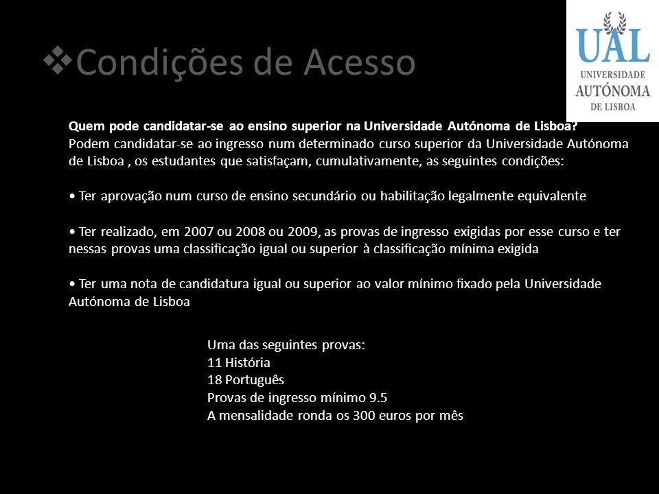 Condições de Acesso Quem pode candidatar-se ao ensino superior na Universidade Autónoma de Lisboa